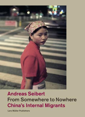 From Somewhere to Nowhere - China's Internal Migrants - Andreas Seibert